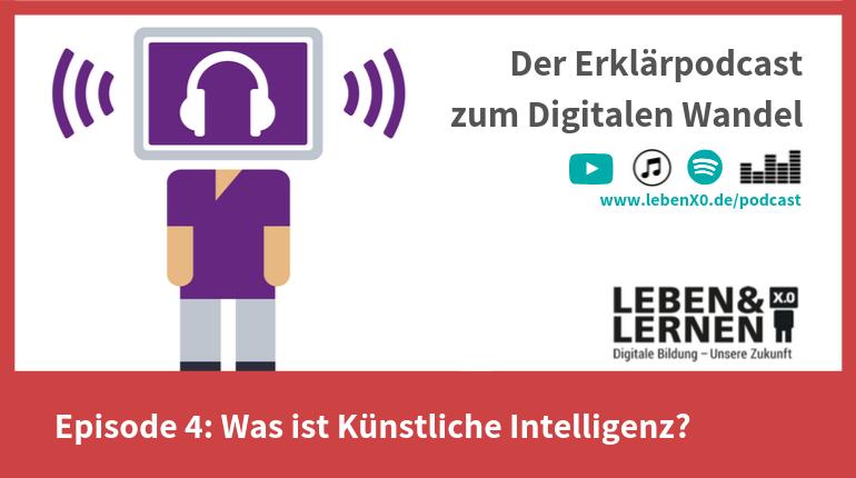 Episode 4: Was ist Künstliche Intelligenz?
