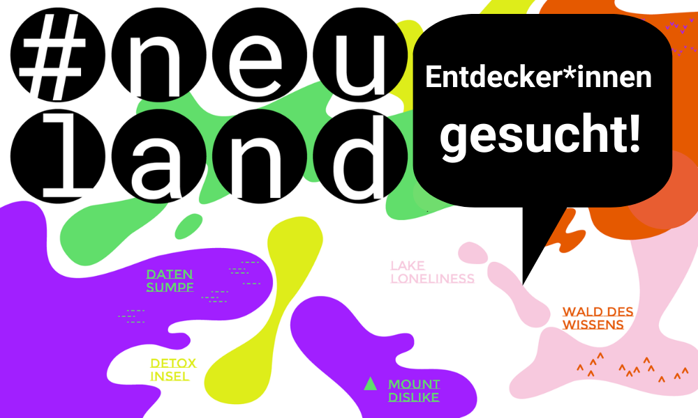 #neuland-Entdecker*innen gesucht!